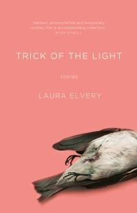 Cover image of Trick of the Light by Laura Elvery featuring a dead bird on a pink background